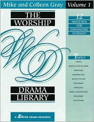 The Worship Drama Library: 12 Sketches for Enhancing Worship - Colleen Gray, Mike Gray