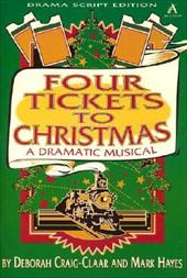 Four Tickets to Christmas: A Dramatic Musical - Craig-Claar, Deborah / Hayes, Mark