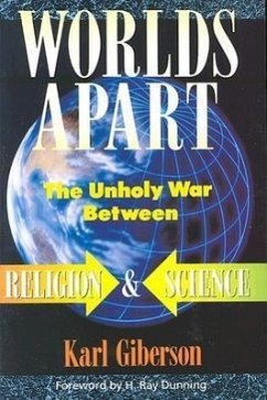Worlds Apart: The Unholy War Between Religion and Science - Giberson, Karl