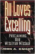All Loves Excelling: Proclaiming Our Wesleyan Message