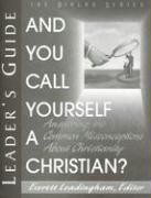 And You Call Yourself a Christian: Answering the Common Misconceptions about Christianity