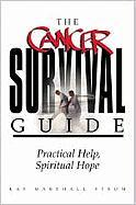 The Cancer Survival Guide: Practical Help, Spiritual Hope