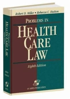 Problems in Health Care Law, Eighth Edition - Miller, Robert D. Hutton, Rebecca C.