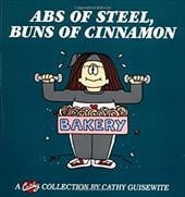 ABS of Steel, Buns of Cinnamon: A Cathy Collection - Guisewite, Cathy