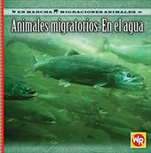 Animales Migratorios: En el Agua = Migrating Animals of the Water - Labella, Susan / Nations, Susan