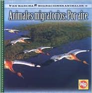 Animales Migratorios: Por Aire - Jacqueline A. Ball