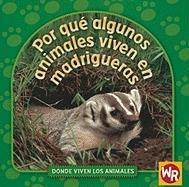 Por Que Algunos Animales Viven en Madrigueras = Why Animals Live in Burrows