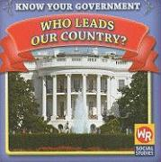 Who Leads Our Country?