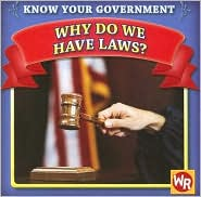 Why Do We Have Laws? - Jacqueline Laks Gorman, Susan Nations