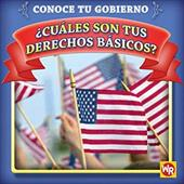 Cuales Son Tus Derechos Basicos? = What Are Your Basic Rights? - Gorman, Jacqueline Laks / Nations, Susan