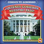 Quienes Gobiernan Nuestro Pais? = Who Leads Our Country? - Gorman, Jacqueline Laks / Nations, Susan