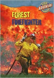 Forest Firefighter (Cool Careers Adventure Careers Series) - William David Thomas, Susan Nations
