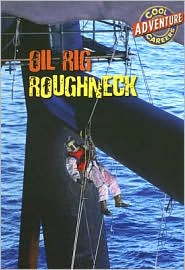 Oil Rig Roughneck - Geoffrey M. Horn, Susan Nations