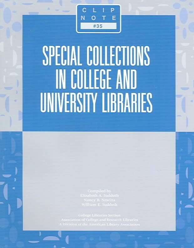 Special Collections in College and University Libraries - Elizabeth Sudduth