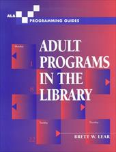 Adult Programs in the Library - Lear, Brett W.
