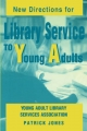 New Directions for Library Service to Young Adults - Patrick Jones.;  Young Adult Library Services Association