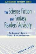 The Science Fiction and Fantasy Readers' Advisory: The Librarian's Guide to Cyborgs, Aliens, and Sorcerers