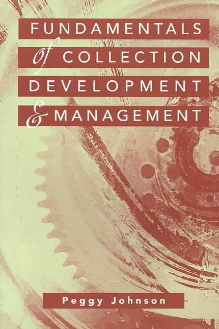 Fundamentals of Collection Development and Management - Peggy Johnson