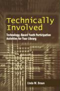 Technically Involved: Technology-Based Youth Participation Activities for Your Library