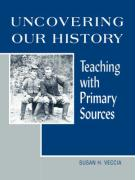 Uncovering Our History: Teaching with Primary Sources