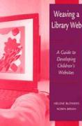 Weaving a Library Web: A Guide to Developing Children's Websites