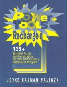 Power Tools Recharged: 125+ Essential Forms and Presentations for Your School Library Information Program