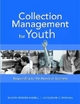 Collection Management for Youth - Sandra Hughes-Hassell; Jacqueline C. Mancall