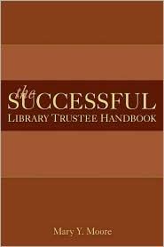 Successful Library Trustee Handbook - Mary Y. Moore