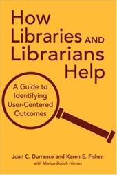 How Libraries and Librarians Help - Durrance, Joan C. / Fisher, Karen E. / Hinton, Marian Bouch