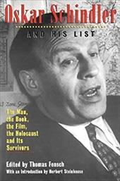 Oskar Schindler and His List: The Man, the Book, the Film, the Holocaust and Its Survivors - Fensch, Thomas / Stenhouse, Herbert