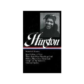 Zora Neale Hurston: Novels & Stories (Loa #74): Jonah's Gourd Vine / Their Eyes Were Watching God / Moses, Man of the Mountain / Seraph on the Suwanee - Zora Neale Hurston