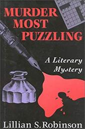 Murder Most Puzzling: A Literary Mystery - Robinson, Lillian S.