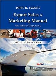 Export Sales & Marketing Manual 2010 - John R. Jagoe