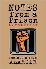Notes From A Prison - Muhiuddin Khan Alamgir