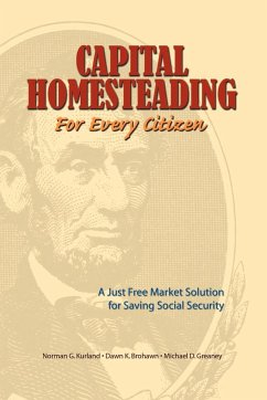 Capital Homesteading for Every Citizen - Kurland, Norman G. Greaney, Michael D. Brohawn, Dawn K.