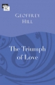 Triumph of Love - Geoffrey Hill