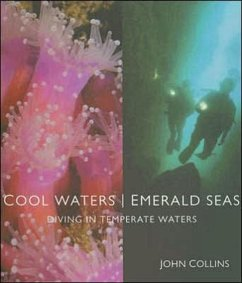 Cool Waters Emerald Seas: Diving in Temperate Waters - Collins, John