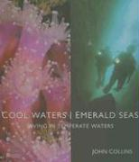 Cool Waters Emerald Seas: Diving in Temperate Waters