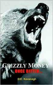 Grizzly Money - D.E. Kavanagh