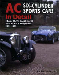 Ac Sports Cars in Detail: Six-Cylinder Models 1933-1963 - Rinsey Mills