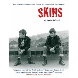 Skins - New Expanded Edition With Dozens Of Unpublished Photographs - Gavin Watson