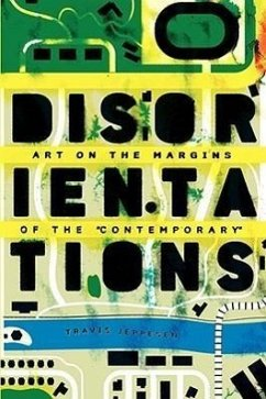 Disorientations: Art on the Margins of the Contemporary - Jeppesen, Travis