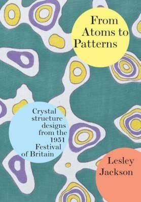 From Atoms to Patterns - Lesley Jackson
