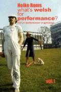 What's Welsh For Performance - An Oral History of Performance Art In Wales 1968 - 2008 Vol.1 (Samizdat Press)