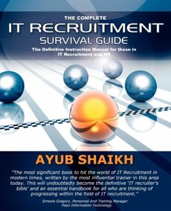 The Complete IT Recruitment Survival Guide - Shaikh, Ayub