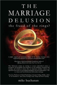 The Marriage Delusion - The Fraud Of The Rings? - Mike Buchanan