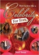 How to Live Like a Celebrity - for Free - Neil Sean