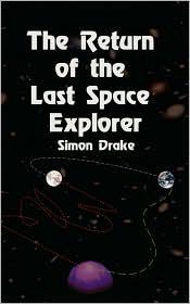 The Return Of The Last Space Explorer - Simon Drake