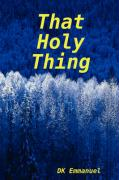 That Holy Thing