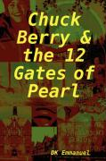 Chuck Berry & the 12 Gates of Pearl